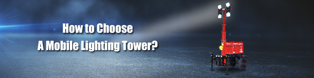 How-to-Choose-A-Mobile-Lighting-Tower- PerfectHouse